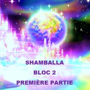 SHAMBALLA PREMIÈRE PARTIE